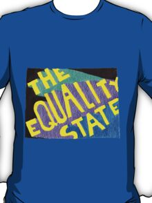 The Equality State T-Shirt