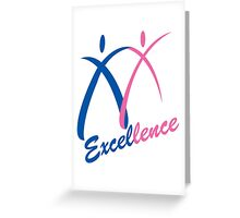 Excellence Greeting Card
