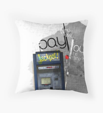 Who will pay out? Throw Pillow