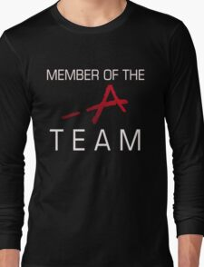 Member Of The -A Team Long Sleeve T-Shirt