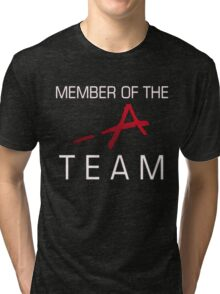 Member Of The -A Team Tri-blend T-Shirt