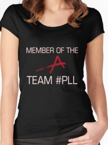 Member Of The -A Team #PLL Women's Fitted Scoop T-Shirt