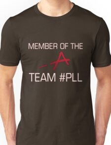 Member Of The -A Team #PLL Unisex T-Shirt