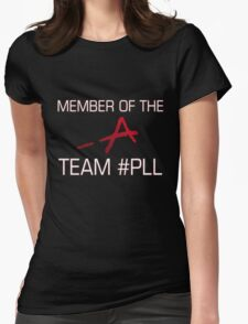 Member Of The -A Team #PLL Womens Fitted T-Shirt