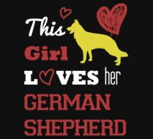 This Girl Loves Her German Shepherd - Tshirts & Hoodies by Prasham Arts