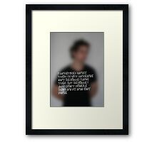 Because I'm Lonely Framed Print