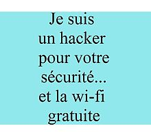 Je suis un hacker Photographic Print