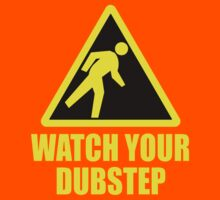 Watch your dubstep Kids Clothes