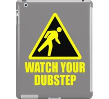 Watch your dubstep iPad Case/Skin