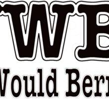 WWBD - What Would Bernie Do? Sticker