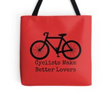 Cyclists Make Better Lovers Tote Bag