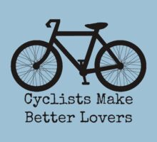 Cyclists Make Better Lovers T-Shirt