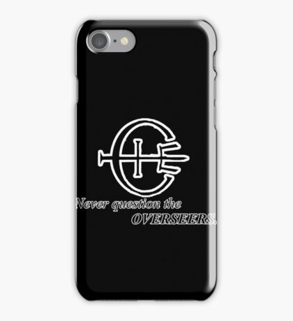 Never Question the Overseers iPhone Case/Skin