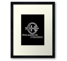 Never Question the Overseers Framed Print