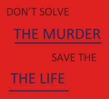 Don't Solve the Murder Baby Tee