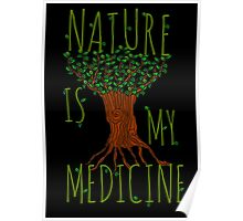 NATURE IS MY MEDICINE #2 Poster