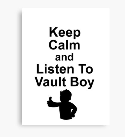 Listen to Vault Boy Canvas Print
