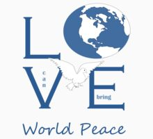 Love can bring world peace Kids Clothes