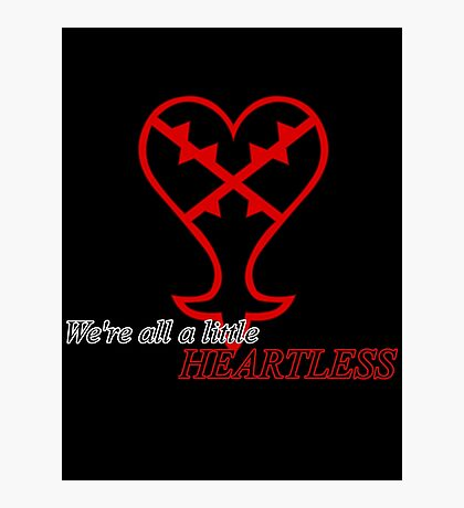 We're all Heartless Photographic Print
