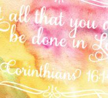 1 Corinthians 16:14 - Watercolor Sticker