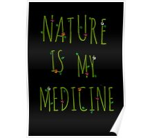 NATURE IS MY MEDICINE #4 Poster