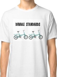 Double Standards Classic T-Shirt