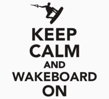 Keep calm and Wakeboard on One Piece - Short Sleeve