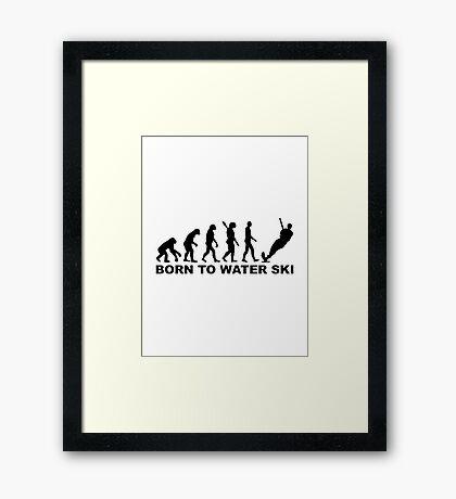 Evolution Born to water ski Framed Print