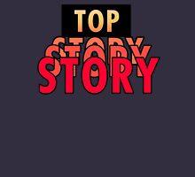 Top Story T-Shirt Unisex T-Shirt