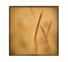 """""""Every blade of grass has its angel that bends over it and whispers """"Grow, grow"""" Art Print"""