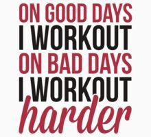 Workout Harder  T-Shirt