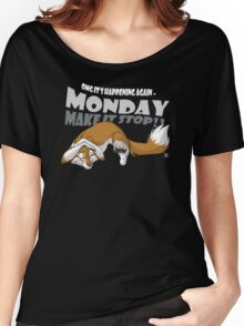 Monday - Make it stop! Women's Relaxed Fit T-Shirt