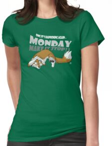 Monday - Make it stop! Womens Fitted T-Shirt