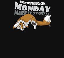 Monday - Make it stop! Unisex T-Shirt