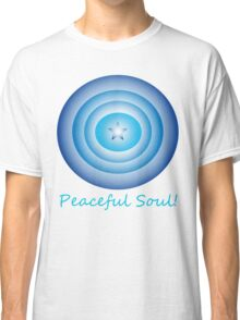 Peaceful Soul Classic T-Shirt