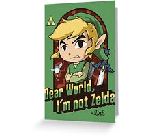 Dear World, I'm not Zelda Greeting Card