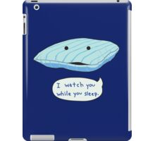 Talking pillow I watch you while you sleep iPad Case/Skin
