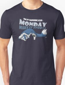 Monday - Make it stop! (blue) T-Shirt
