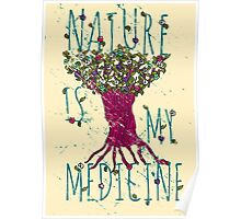 NATURE IS MY MEDICINE #5 Poster