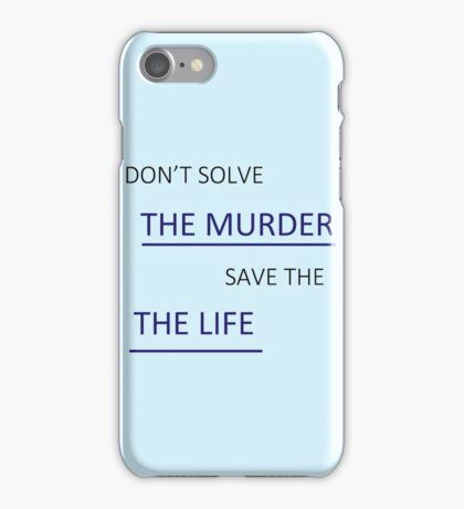 Don't Solve the Murder iPhone Case/Skin