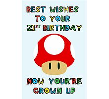 Happy Birthday - All grown up 21 Photographic Print