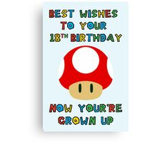Happy Birthday - All grown up 18 Canvas Print
