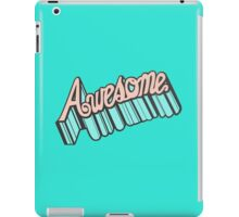 YOU'RE AWESOME! iPad Case/Skin