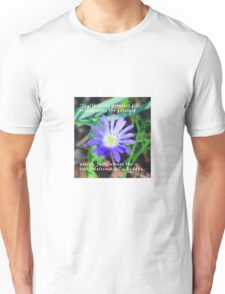 Floral Themed Inspirational Photography Unisex T-Shirt