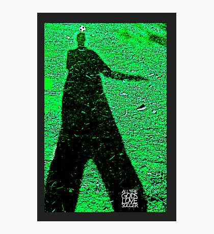 All The Gods Love Soccer (green) Photographic Print