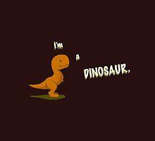 I'm a dinosaur by funnyshirts