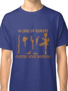 In Case Of Reavers... Classic T-Shirt