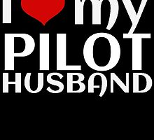 I Love My PILOT Husband by cutetees