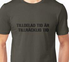 TILLDELAD TID ÄR TILLRÄCKLIG TID Unisex T-Shirt
