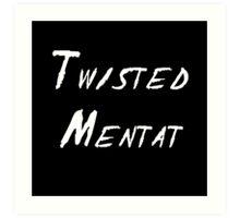 Twisted Mentat Art Print